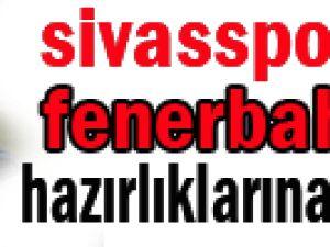 Sivasspor, Fenerbahçe'ye bileniyor