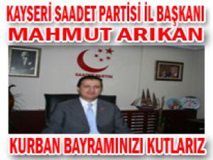 KAYSERİ SAADET PARTİSİ İL BAŞKANI MAHMUT ARIKAN