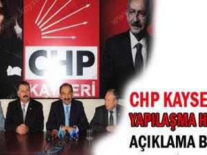 CHP, KAYSERİ'DEKİ YAPILAŞMA HAKKINDA AÇIKLAMA BEKLİYOR