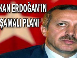 Başbakan Erdoğan'ın üç aşamalı planı