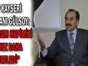 CHP Kayseri İl Başkanı Gülsoy: -''Bu deprem, hepimizi bir kez daha kenetledi''