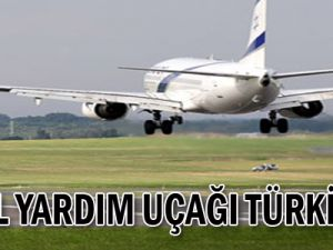 İsrail yardım uçağı Türkiye'de