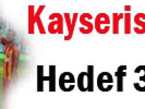 KAYSERİSPOR'DA HEDEF 3'TE 3