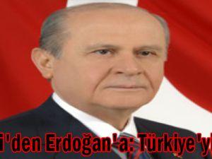 Bahçeli'den Erdoğan'a: Türkiye'yi kurtar
