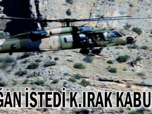 Erdoğan istedi, K.Irak kabul etti!