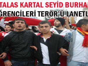 KAYSERİ'DE LİSE ÖĞRENCİLERİ TERÖR'Ü LANETLEDİ