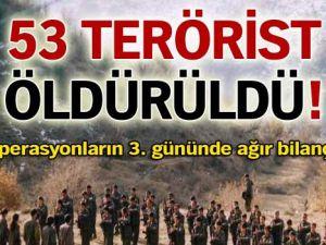 53 terörist öldürüldü