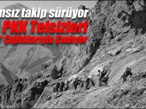 PKK TELSİZLERİ İMDAT ÇIĞLIKLARI İLE İNLİYOR