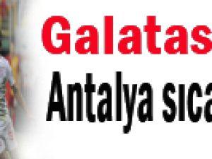 GALATASARAY'I ANTALYA SICAĞI ÇARPTI