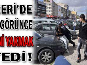 Kayseri'de Polisi Görünce Kendini Yakmak İstedi...