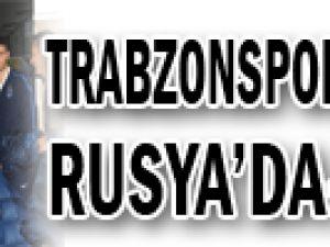 Trabzonspor kafilesi Rusya'da
