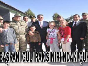 Cumhurbaşkanı Gül Irak Sınırı'ndaki Çukurca'da