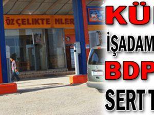 Kürt işadamından BDP'ye sert tepki