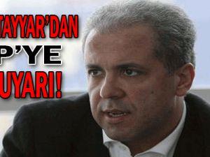 AKP'li Tayyar'dan BDP'ye Sert Uyarı