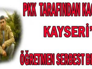 PKK TARAFINDAN KAÇIRILAN KAYSERİ&#39Lİ ÖĞRETMEN SERBEST BIRAKILDI