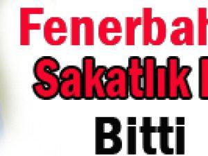 Fenerbahçe&#39de sakatlık kâbusu bitti
