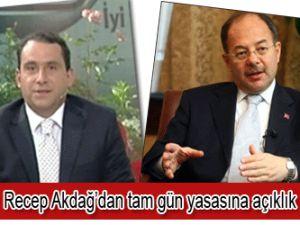Bakan Akdağ&#39dan &#39tam gün&#39 yasasına açıklık