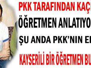 PKK TARFINDAN KAÇIRILAN ÖĞRETMEN ANLATIYOR