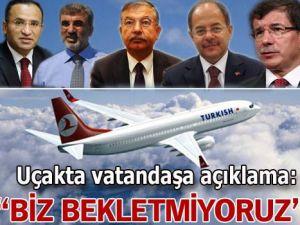 &#39Bize kızmayın uçağı biz bekletmiyoruz&#39