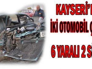 KAYSERİ&#39DE İKİ OTOMOBİL ÇARPIŞTI 6 YARALI