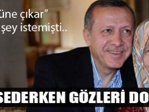 Erdoğan&#39ın annesi için son isteği