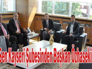 Eğitim-Bir-Sen Kayseri Şubesinden Başkan Özhaseki'ye Ziyaret.