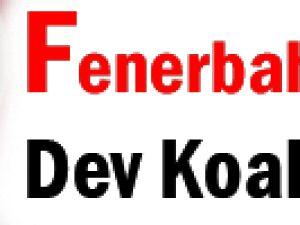 FENERBAHÇE&#39YE DEV KOALİSYON