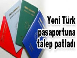 Türk pasaportlarına talep patladı