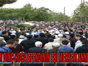Hacı Hasan Dinç Hoca efendinin eşi Meryem anne vefat etti.