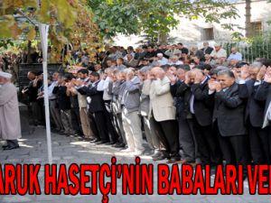 ALİ VE FARUK HASETÇİ&#39NİN BABALARI VEFAT ETTİ