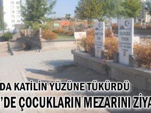 Ankara&#39da Katilin Yüzüne Tükürdü, Kayseri&#39de Çocukların Mezarını Ziyaret Etti