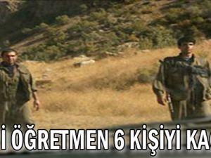 PKK 5&#39i Öğretmen 6 Kişiyi Kaçırdı
