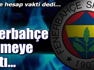 Fenerbahçe&#39ye Hesap Vakti
