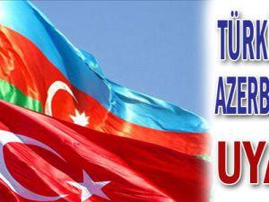 TÜRKİYE&#39DEN AZERBAYCAN&#39A UYARI