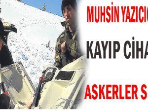 Muhsin Yazıcıoğlu&#39nun Kayıp Cihazlarını Askerler Sökmüş