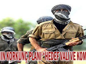 İŞTE PKK&#39NIN KORKUNÇ PLANI HEDEF VALİ VE KOMUTANLAR