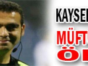 Kayserispor&#39dan Müftüoğlu&#39na öfke