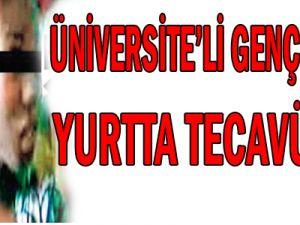 Üniversitenin Yurdun'da Tecavüze Uğrayan Genç Kız