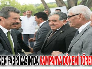 KAYSERİ ŞEKER FABRİKASIN&#39DA KAMPANYA DÖNEMİ TÖRENLE BAŞLADI