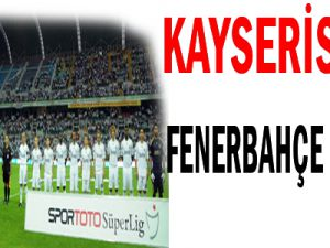 Kayserispor Fenerbahçe Maçına Bomba Gibi 11 LER
