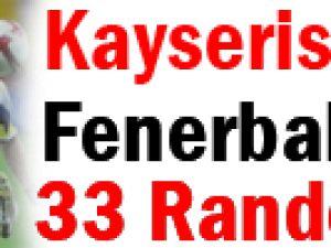 Kayserispor Fenerbahçe 33 Randevuda