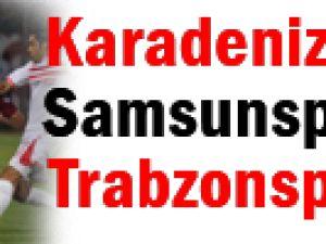 Karadeniz Derbisi Samsunspor Trabzonspor