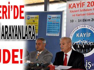 KAYSERİ&#39DE İŞ VE İŞÇİ ARAYANLARA MÜJDE
