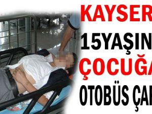 Kayseri&#39de 15 Yaşındaki Çocuğa Otobüs Çarptı