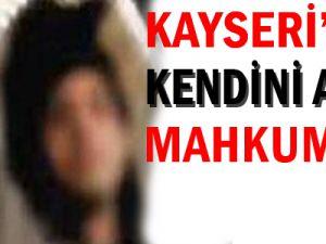 Kayseri&#39de Kendini Asan Mahkum