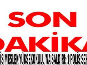 Bitlis&#39te Polis Meslek Yüksekokulu&#39na Ateş Açıldı : 1 polis şehit, 1ağır 4 yaralı