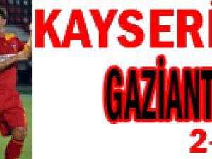 Kayserispor Gaziantepi Evinde Yendi