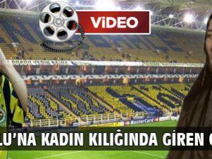 Fenerbahçe Maçına Erkek Kadın Kılığında Giren Olurmu Bu Akşam?