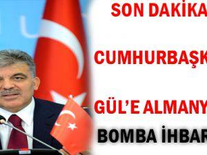CUMHURBAŞKANI GÜL&#39E ALAMANYA&#39DA BOMBA İHBARI
