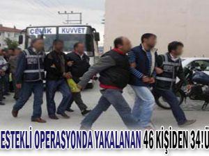 Helikopter destekli operasyonda yakalanan 46 kişiden 34&#39ü tutuklandı!